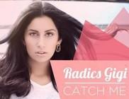Radics Gigi: Catch Me