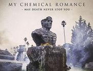 My Chemical Romance: May Death Never Stop You